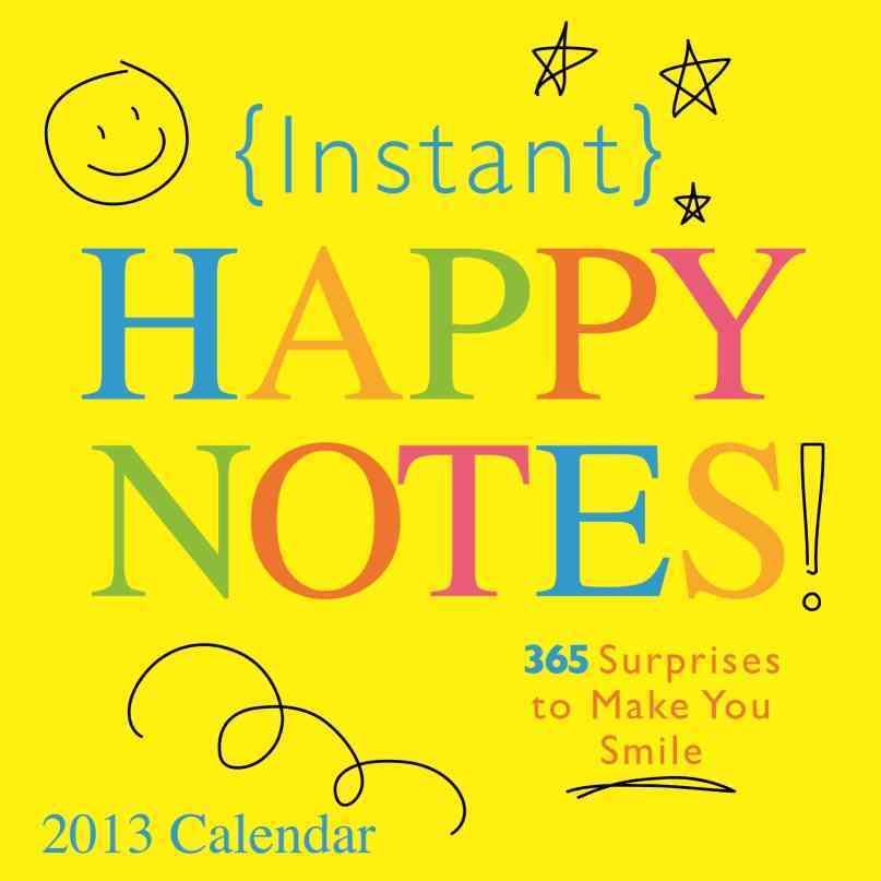 Instant Happy Notes 2013 Calendar (Calendar)