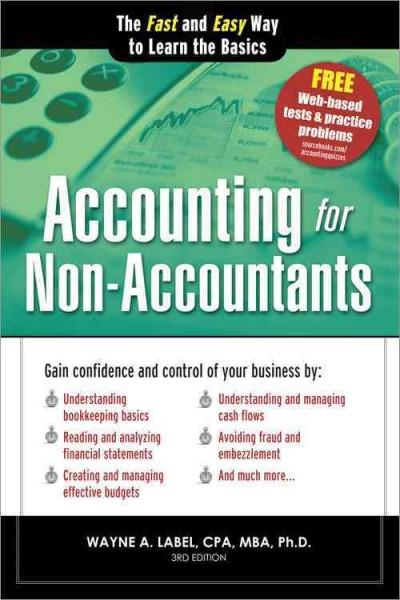 Accounting for Non-Accountants: The Fast and Easy Way to Learn the Basics (Paperback)
