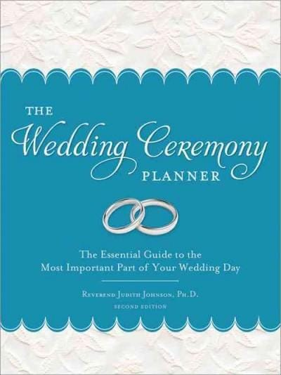 The Wedding Ceremony Planner: The Essential Guide to the Most Important Part of Your Wedding Day (Paperback)