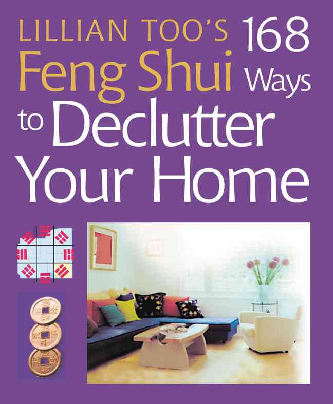 Lillian Too's 168 Feng Shui Ways to Declutter Your Home (Paperback)