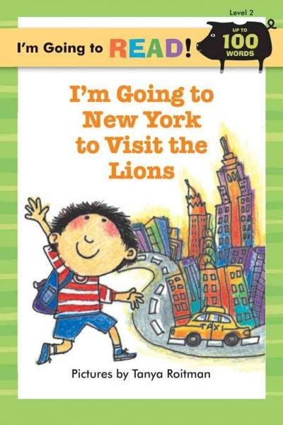 I'm Going to New York to Visit the Lions (Paperback)