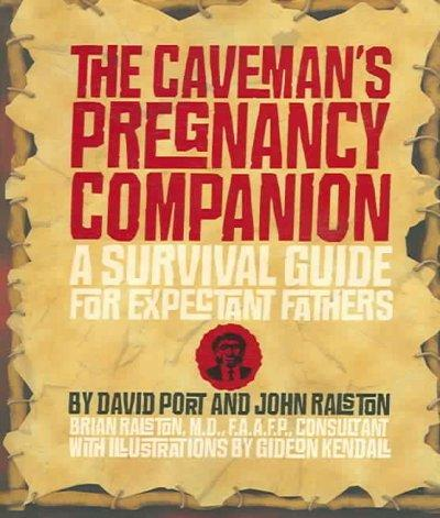 The Caveman's Pregnancy Companion: A Survival Guide for Expectant Fathers (Paperback)