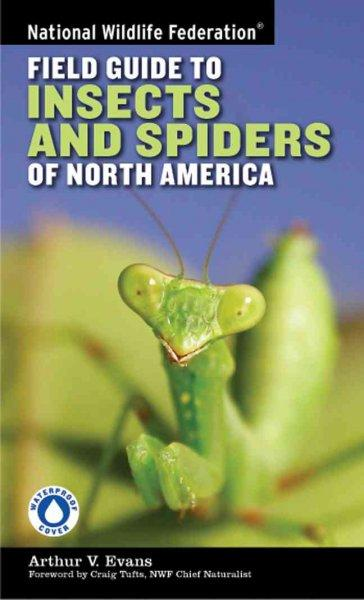 National Wildlife Federation Field Guide to Insects and Spiders & Related Species of North America (Paperback)