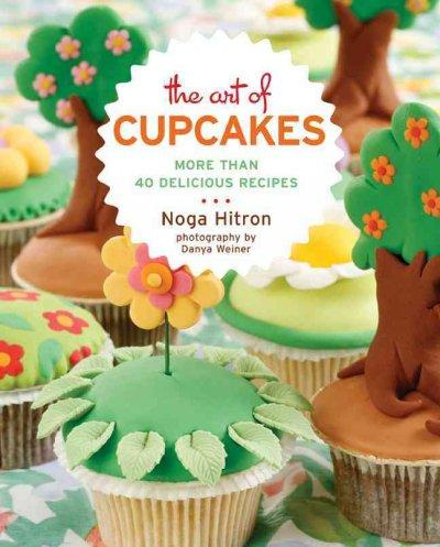 The Art of Cupcakes: More Than 40 Festive Recipes (Paperback)