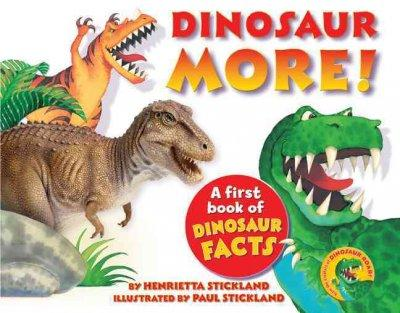 Dinosaur More!: A First Book of Dinosaur Facts (Hardcover)