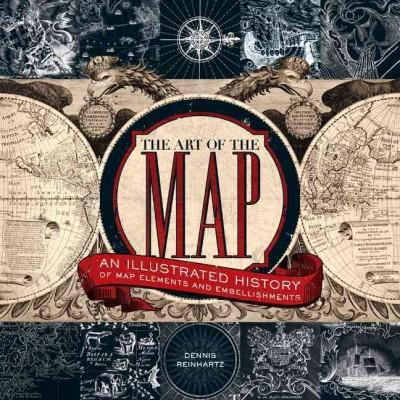 The Art of the Map: An Illustrated History of Map Elements and Embellishments (Hardcover)