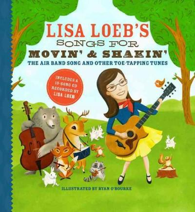 Lisa Loeb's Songs for Movin' & Shakin': The Air Band Song and Other Toe-Tapping Tunes