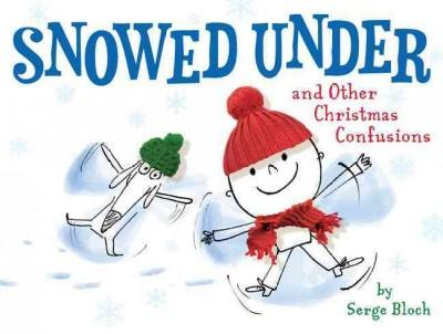 Snowed Under and Other Christmas Confusions (Hardcover)