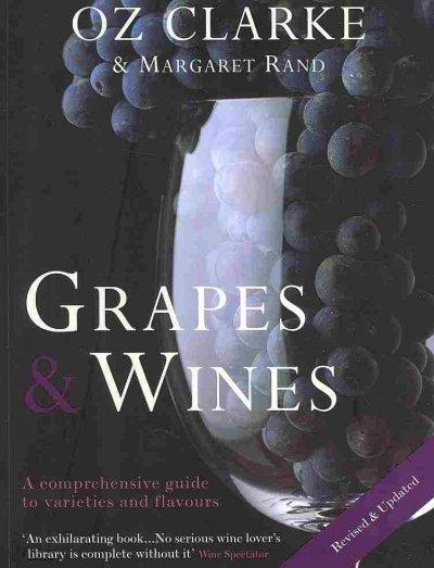 Grapes & Wine: A Comprehensive Guide to Varieties and Flavours (Paperback)