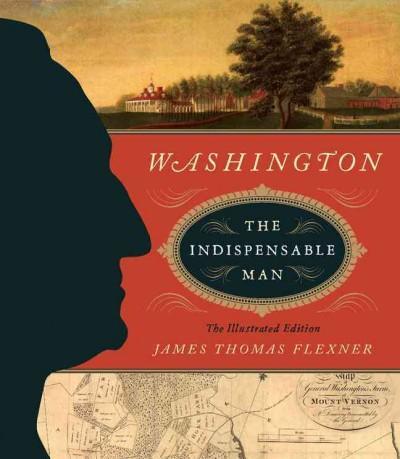 Washington: The Indispensable Man (Hardcover)