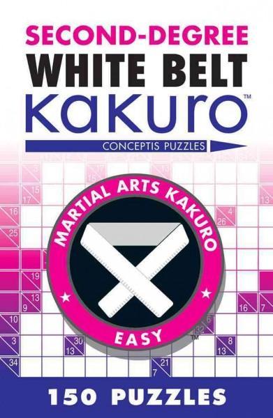 Second-Degree White Belt Kakuro (Paperback)