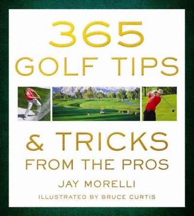365 Golf Tips & Tricks from the Pros (Paperback)