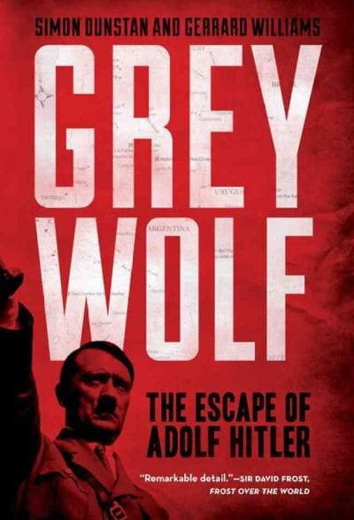 Grey Wolf: The Escape of Adolf Hitler (Paperback)