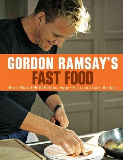 Gordon Ramsay's Fast Food: More Than 100 Delicious, Super-Fast, and Easy Recipes (Paperback)