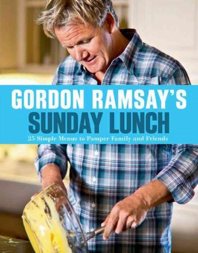 Gordon Ramsay's Sunday Lunch: 25 Simple Menus to Pamper Family and Friends (Paperback) - Thumbnail 0