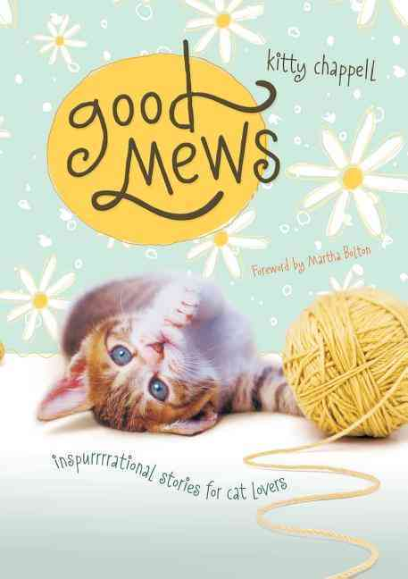 Good Mews: Inspirational Stories for Cat Lovers (Paperback)