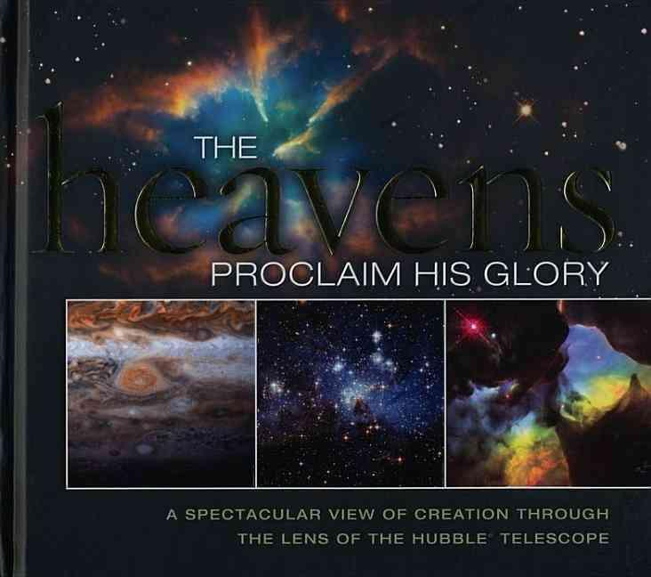 The Heavens Proclaim His Glory (Hardcover)