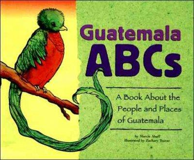Guatemala ABCs: A Book About the People and Places of Guatemala (Paperback)