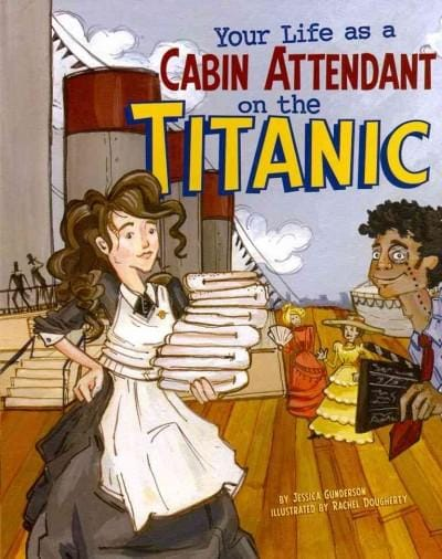 Your Life As a Cabin Attendant on the Titanic (Paperback)