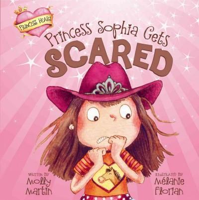 Princess Sophia Gets Scared (Hardcover)