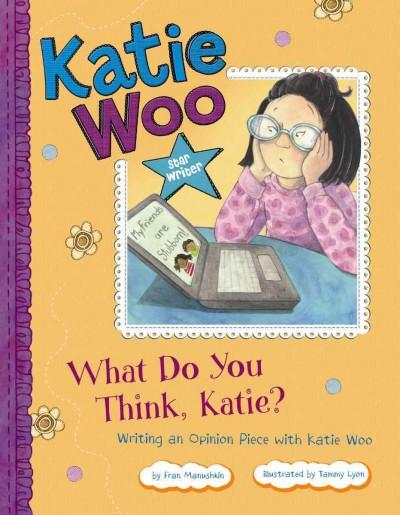 What Do You Think, Katie?: Writing an Opinion Piece with Katie Woo (Hardcover)
