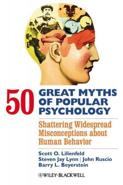 50 Great Myths of Popular Psychology: Shattering Widespread Misconceptions About Human Behavior (Paperback) - Thumbnail 0