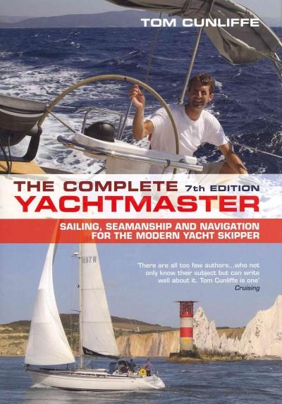 The Complete Yachtmaster: Sailing, Seamanship and Navigation for the Modern Yacht Skipper (Hardcover)