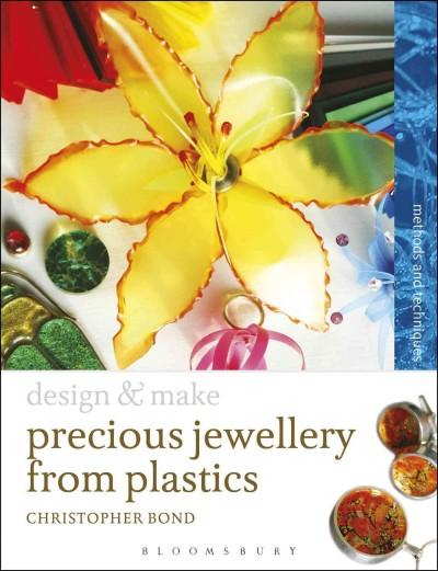 Precious Jewellery from Plastics: Methods and Techniques (Paperback)