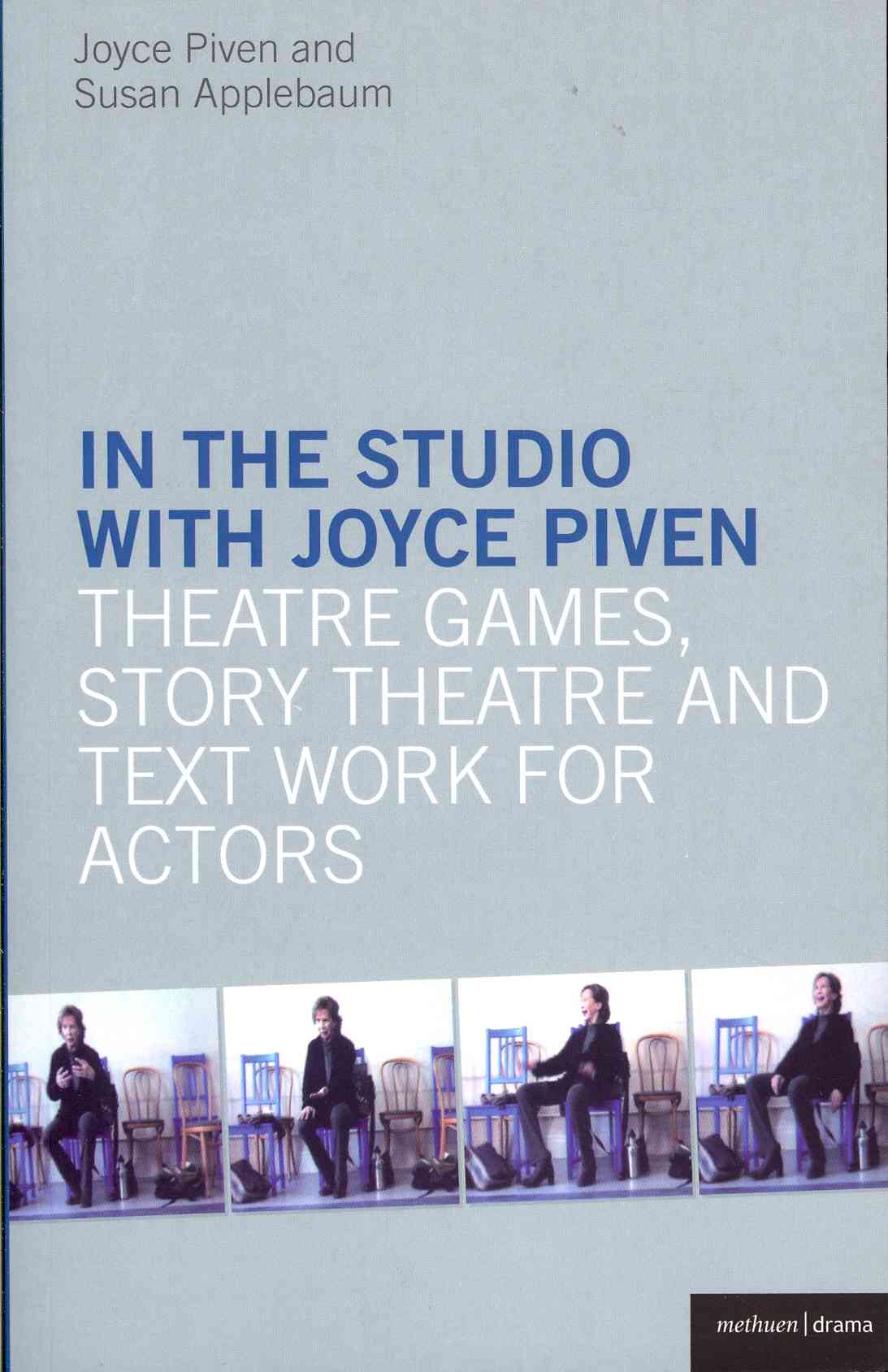 In the Studio with Joyce Piven: Theatre Games, Story Theatre and Text Work for Actors (Paperback)