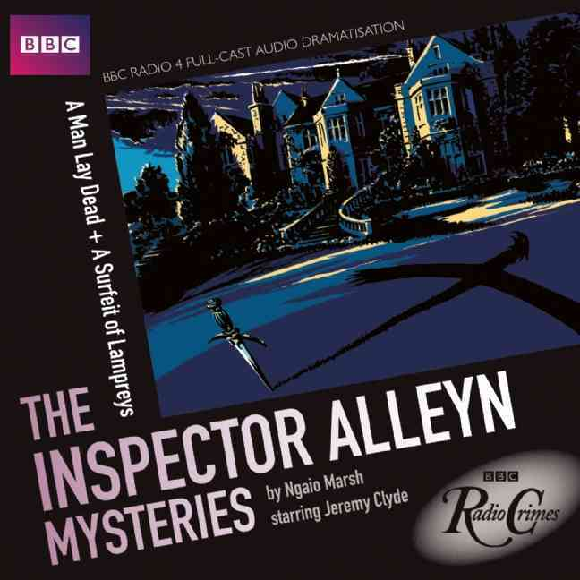 The Inspector Alleyn Mysteries: A Man Lay Dead/ A Surfeit of Lampreys (CD-Audio)