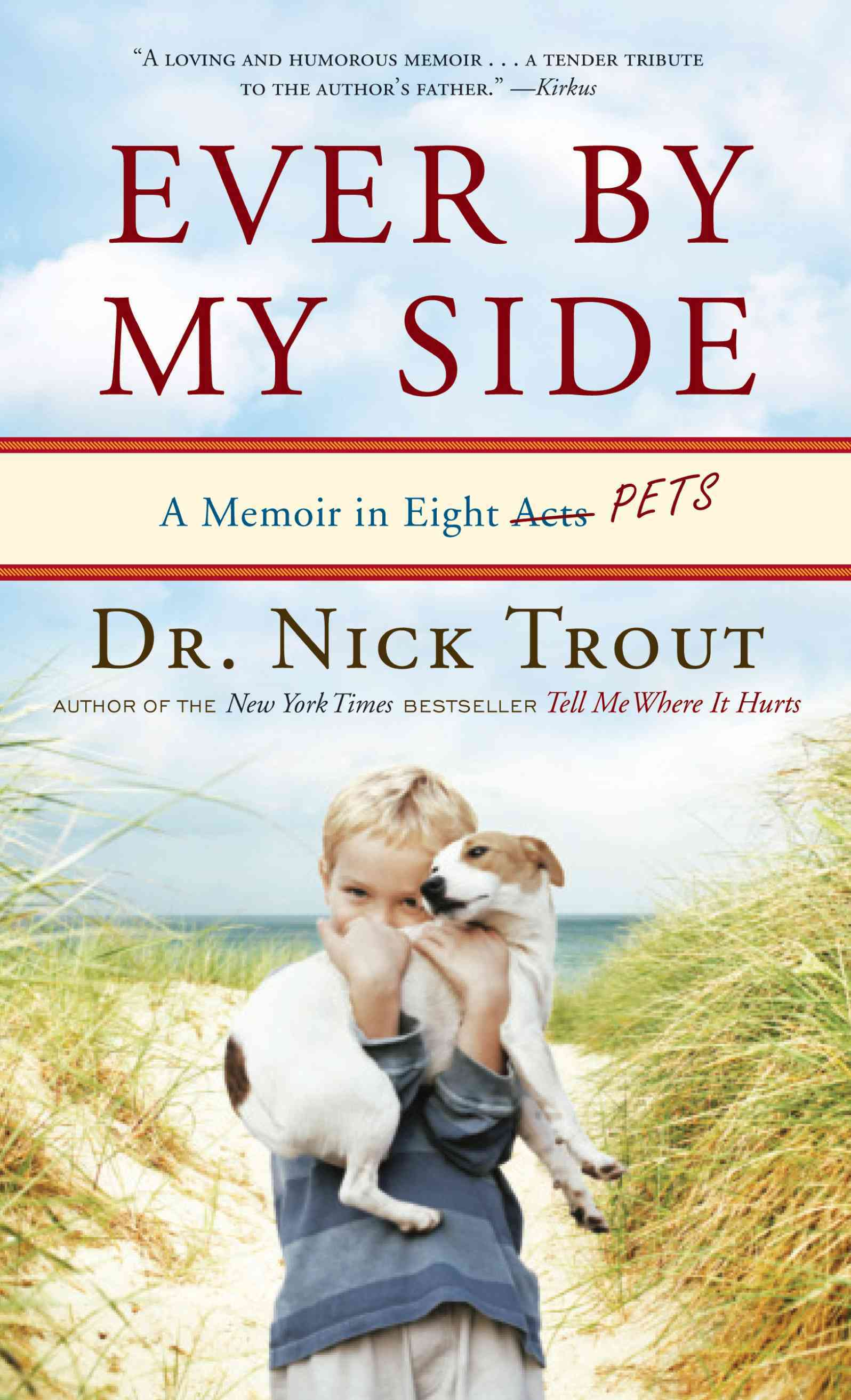 Ever by My Side: A Memoir in Eight Pets (Hardcover)