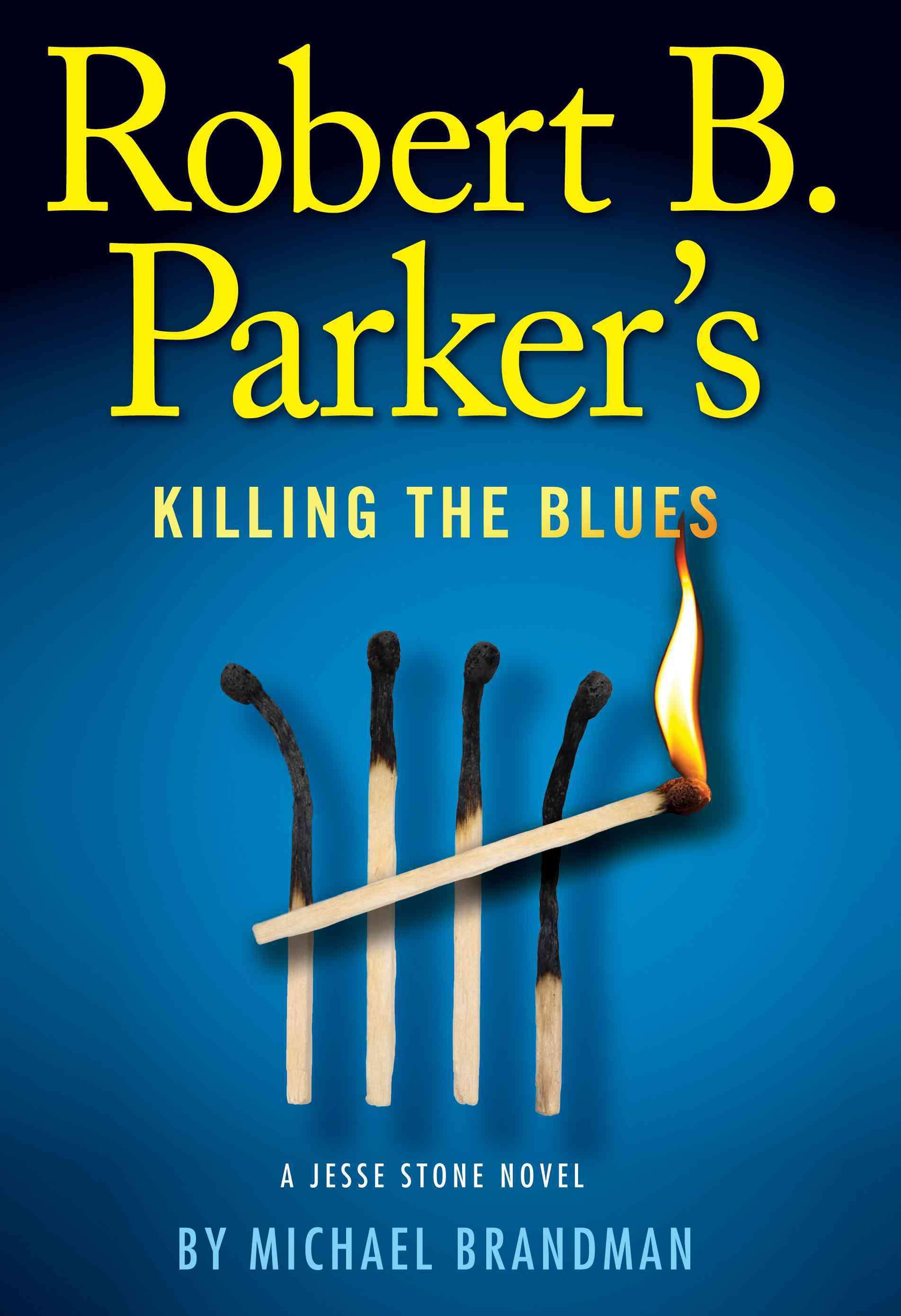 Robert B. Parker's Killing the Blues (Hardcover)