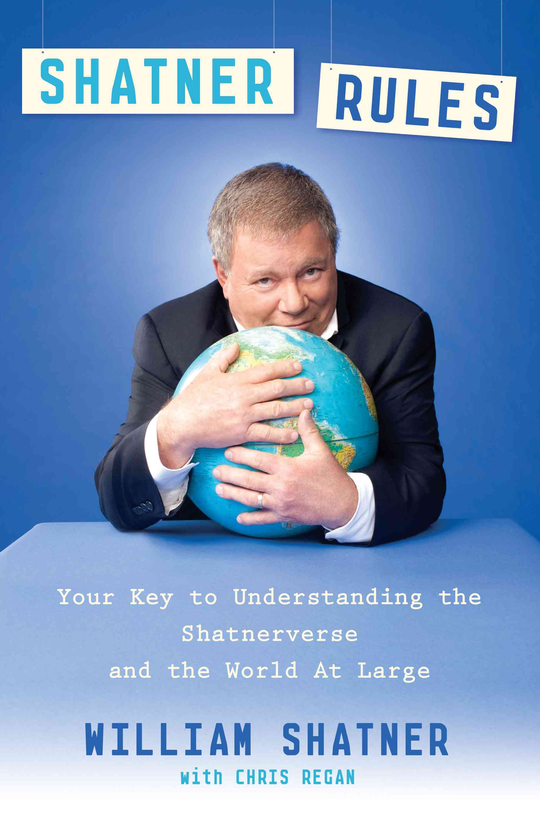 Shatner Rules: Your Guide to Understanding the Shatnerverse and the World at Large (Hardcover)