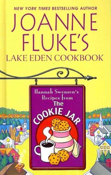 Joanne Fluke's Lake Eden Cookbook: Hannah Swensen's Recipes from the Cookie Jar (Hardcover)
