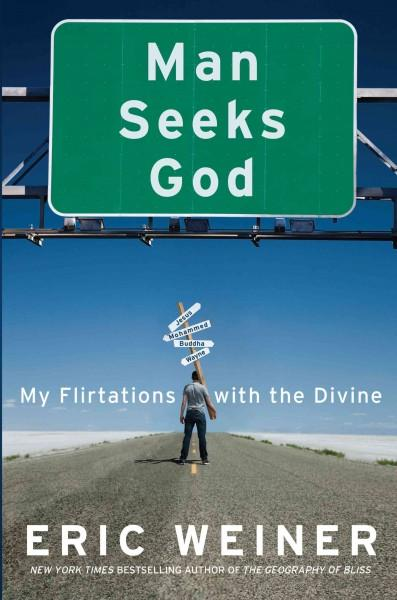 Man Seeks God: My Flirtations With the Divine (Hardcover)