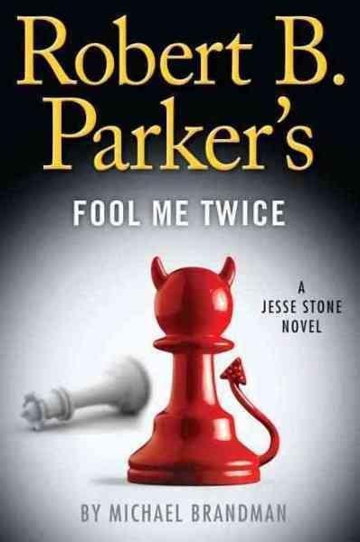 Robert B. Parker's Fool Me Twice (Hardcover)