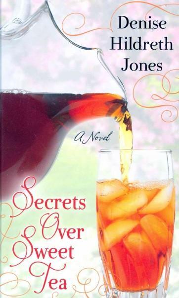 Secrets Over Sweet Tea (Hardcover)