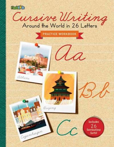 Cursive Writing: Around the World in 26 Letters: A Practice Workbook (Paperback)