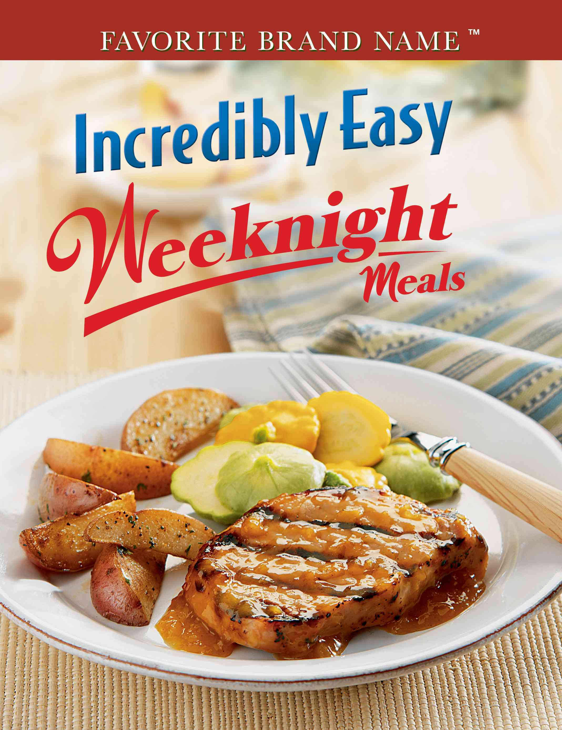 Incredibly Easy Weeknight Meals (Spiral bound)