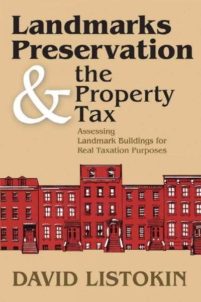 Landmarks Preservation & the Property Tax: Assessing Landmark Buildings for Real Taxation Purposes (Paperback)