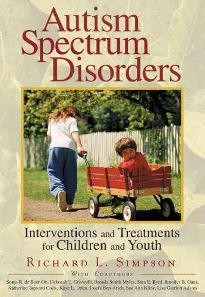 Autism Spectrum Disorders: Interventions and Treatments for Children and Youth (Paperback)