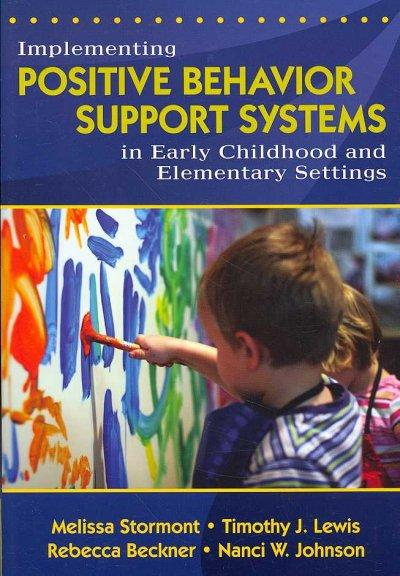 Implementing Positive Behavior Support Systems in Early Childhood and Elementary Settings (Paperback)