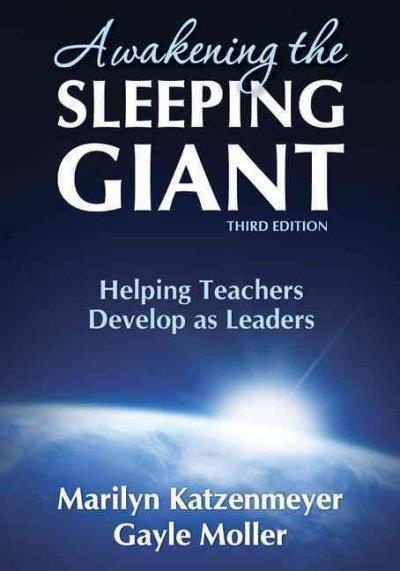 Awakening the Sleeping Giant: Helping Teachers Develop As Leaders (Paperback)