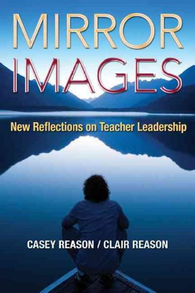 Mirror Images: New Reflections on Teacher Leadership (Paperback)