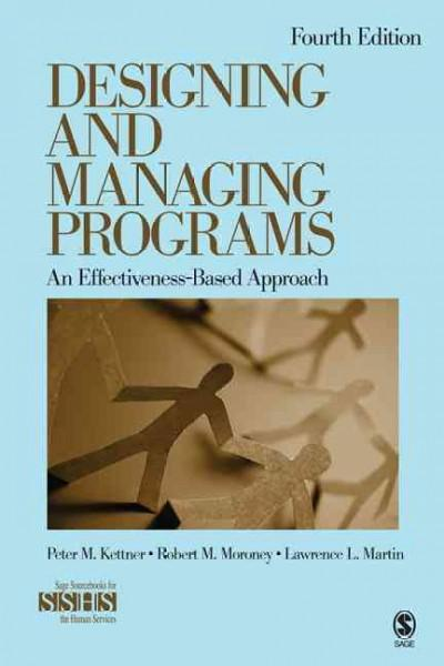 Designing and Managing Programs: An Effectiveness-Based Approach (Paperback)