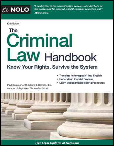 The Criminal Law Handbook: Know Your Rights, Survive the System (Paperback)