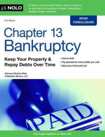 Chapter 13 Bankruptcy: Keep Your Property & Repay Debts over Time (Paperback)