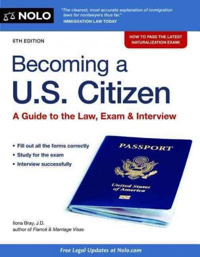 Becoming a U.S. Citizen: A Guide to the Law, Exam & Interview (Paperback)