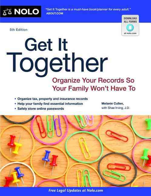 Get It Together: Organize Your Records So Your Family Won't Have to (Paperback)