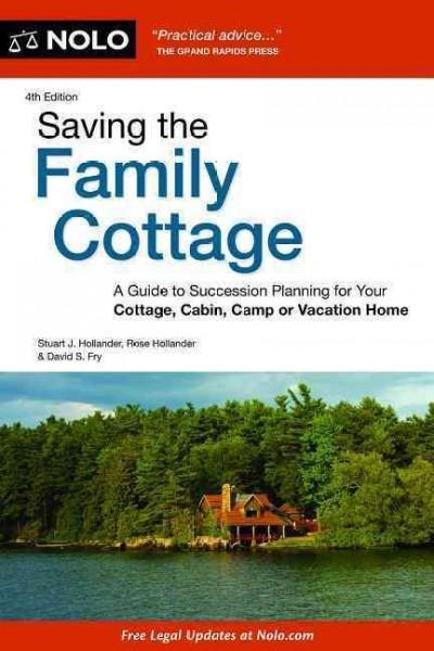 Saving the Family Cottage: A Guide to Succession Planning for Your Cottage, Cabin, Camp or Vacation Home (Paperback) - Thumbnail 0